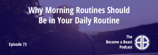 BAB 073 | Why Morning Workouts Should Be in Your Daily Routine